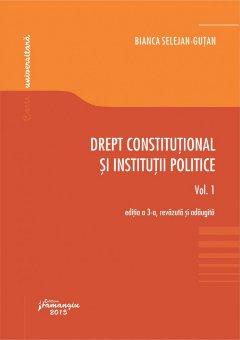 Imagine Drept constitutional si institutii politice. Volumul I. Editia a 3-a