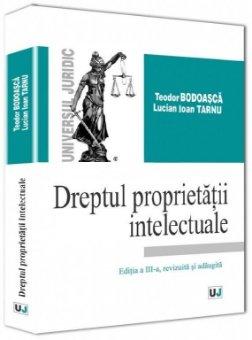 Imagine Dreptul proprietatii intelectuale. Editia a 3-a revizuita si adaugita
