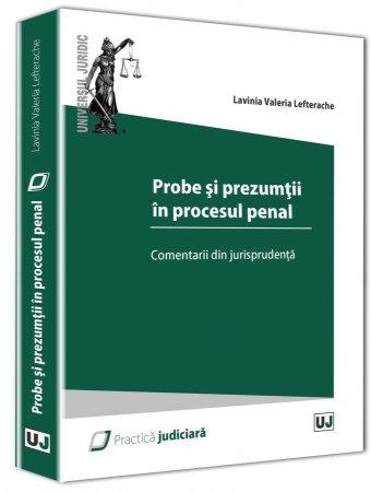 Imagine Probe si prezumtii in procesul penal. Comentarii din jurisprudenta