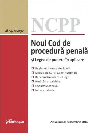 Imagine Noul Cod de procedura penala si Legea de punere in aplicare. Actualizat 25 septembrie 2015