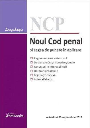 Imagine Noul Cod penal si Legea de punere in aplicare. Actualizat 25 septembrie 2015