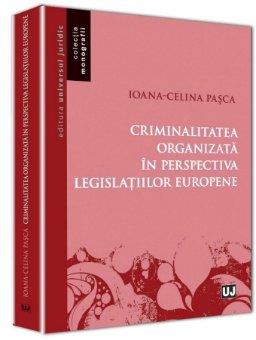 Imagine Criminalitatea organizata in perspectiva legislatiilor europene