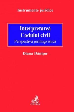Imagine Interpretarea Codului civil. Perspectiva jurilingvistica