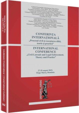 """Imagine Conferinta internationala """"Procesul civil si executarea silita. Teorie si practica"""" Tirgu Mures 2015"""