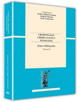 Imagine Criminologie – criminalistica– penologie. Repere bibliografice. Vol. II