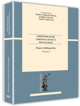 Imagine Criminologie – criminalistica– penologie. Repere bibliografice. Vol. I