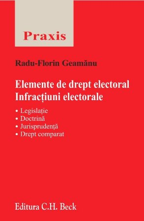 Imagine Elemente de drept electoral. Infractiuni electorale