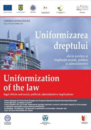 Imagine Uniformizarea dreptului – efecte juridice si implicatii sociale, politice si administrative – Conferinta internationala