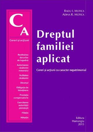 Imagine Dreptul familiei aplicat. Cereri si actiuni cu caracter nepatrimonial