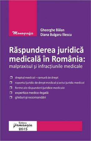 Imagine Raspunderea juridica medicala in Romania. Malpraxisul si infractiunile medicale