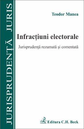 Imagine Infractiuni electorale. Jurisprudenta rezumata si comentata
