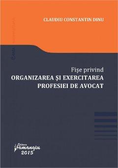 Imagine Fise privind organizarea si exercitarea profesiei de avocat