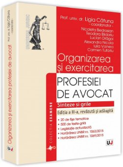 Imagine Organizarea si exercitarea profesiei de avocat. Editia a 3-a