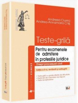 Imagine Teste-grila pentru examenele de admitere in profesiile juridice. Drept procesual civil. Editia a 2-a