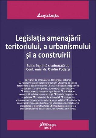 Imagine Legislatia amenajarii teritoriului, a urbanismului si a construirii. Editia a 3-a