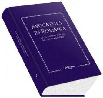 Imagine Avocatura in Romania - 150 de ani in linia intai a luptei pentru Drept