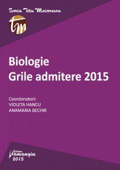 Imagine Biologie. Grile admitere 2015