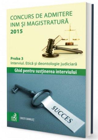 Imagine Concurs de admitere la INM si Magistratura 2015. Proba 3. Interviul. Etica si deontologie judiciara