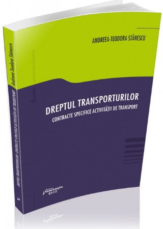 Imagine Dreptul transporturilor. Contracte specifice activitatii de transport