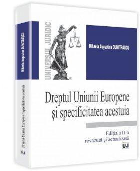 Imagine Dreptul Uniunii Europene si specificitatea acestuia. Editia a 2-a