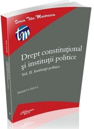 Imagine Drept constitutional si institutii politice. Vol. II. Institutii politice. Editia a 2-a
