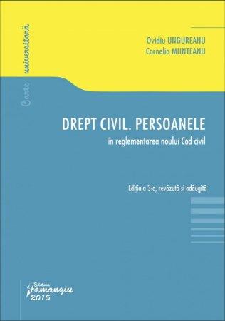 Imagine Drept civil. Persoanele. In reglementarea noului Cod civil. Editia a 3-a