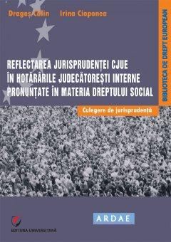 Imagine Reflectarea jurisprudentei CJUE in hotararile judecatoresti interne pronuntate in materia dreptului social
