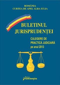 Imagine Curtea de Apel Alba Iulia. Buletinul Jurisprudentei 2013