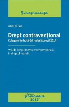 Imagine Drept contraventional. Vol. III. Raspunderea contraventionala in dreptul muncii