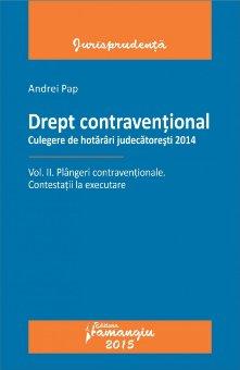 Imagine Drept contraventional. Vol. II. Plangeri contrav. - Culegere HJ 2014