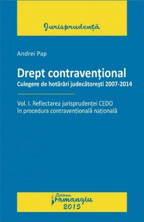 Imagine Drept contraventional. Vol. I. Reflect. Jurispr CEDO - Culegere HJ 2007-2014