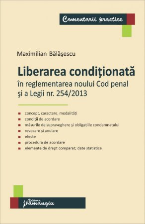 Imagine Liberarea conditionata in reglementarea noului Cod penal si a Legii nr. 254/2013