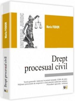 Imagine Drept procesual civil. Teoria generala. Judecata in prima instanta. Caile de atac
