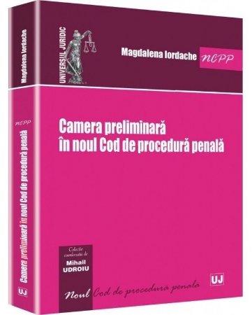 Imagine Camera preliminara in noul Cod de procedura penala