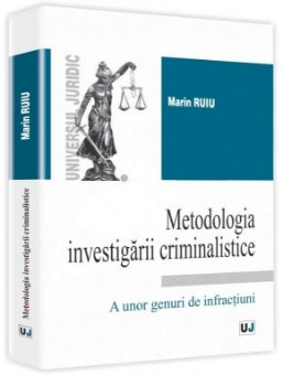 Imagine Metodologia investigarii criminalistice a unor genuri de infractiuni