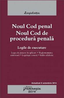 Imagine Noul Cod penal. Noul Cod de procedura penala. Legile de executare 15.09.2014