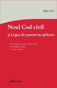 Imagine Noul Cod civil si legea de punere in aplicare - editia 2014