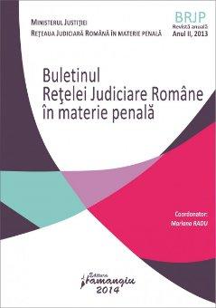 Imagine Buletinul Retelei Judiciare Romane in materie penala, Anul II, 2013