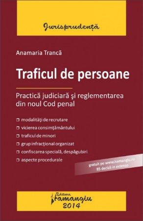 Imagine Traficul de persoane. Practica judiciara si reglementarea din noul Cod penal