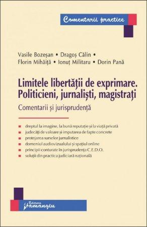 Imagine Limitele libertatii de exprimare. Politicieni, jurnalisti, magistrati. Comentarii si jurisprudenta