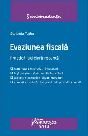 Imagine Evaziunea fiscala. Practica judiciara recenta