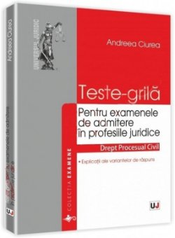 Imagine Teste-grila pentru examenele de admitere in profesiile juridice. Drept procesual civil
