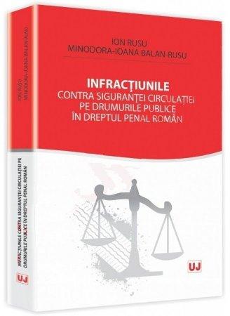 Imagine Infractiunile contra sigurantei circulatiei pe drumurile publice in dreptul penal roman