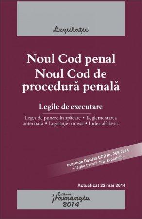 Imagine Noul Cod penal. Noul Cod de procedura penala. Legile de executare. Actualizat 22 mai 2014