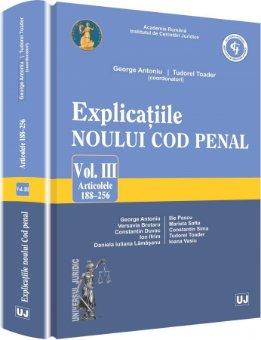 Imagine Explicatiile noului Cod penal. Vol. III. Art. 188-256
