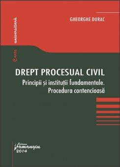 Imagine Drept procesual civil. Principii si institutii fundamentale. Procedura contencioasa