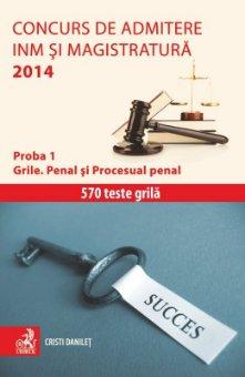 Imagine Concurs de admitere la INM si Magistratura 2014. Proba 1. Grile. Penal si Procesual penal