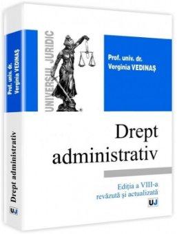 Imagine Drept administrativ - curs universitar. Editia a 8-a revazuta si actualizata