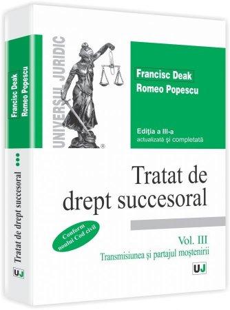 Imagine Tratat de drept succesoral. Vol. III. Transmisiunea si partajul mostenirii. Conform Noului Cod civil
