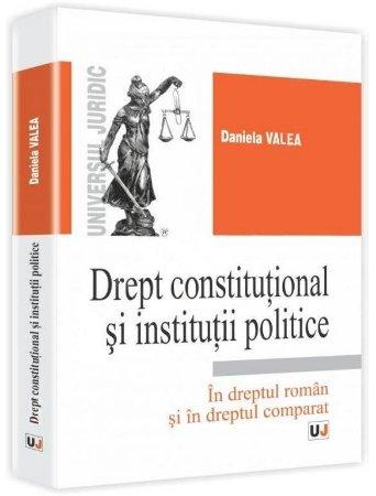 Imagine Drept constitutional si institutii politice in dreptul roman si in dreptul comparat